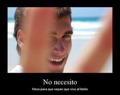 No necesito ~ Carteles de Fotos - http://www.fotosbonitaseincreibles.com/no-necesito-carteles-de-fotos/