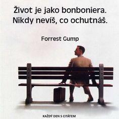 Život je jako bonboniera. Nikdy nevíš, co ochutnáš. | citáty o životě Forrest Gump, Secret Love, English Quotes, True Words, Monday Motivation, Motto, Feel Good, Quotations, Literature