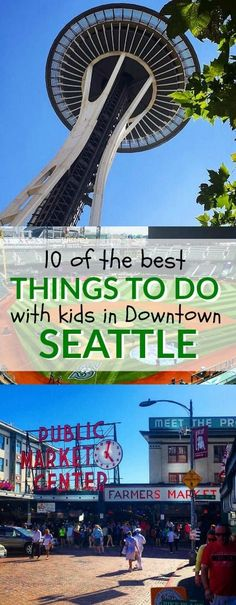 Head to Downtown Seattle with the whole family -There are so many fun attractions and activities that both adults and kids love. Here are 10 of the best things to do with kids in Downtown Seattle