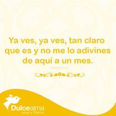 ¡Adivina, adivinador! Ya ves, ya ves, tan claro que es... #DulceAlma #JuegosDelAlma #Adivinanza