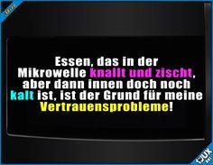 Das ist der Grund! #Mikrowelle #sowahr #Sprüche #Humor #lustigeBilder #lustig #lachen #Memes #Statussprüche #WhatsAppStatus