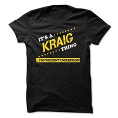 Its a KRAIG thing You wouldnt understand - #student gift #grandma gift. LIMITED TIME => https://www.sunfrog.com/Names/Its-a-KRAIG-thing-You-wouldnt-understand-32907743-Guys.html?68278