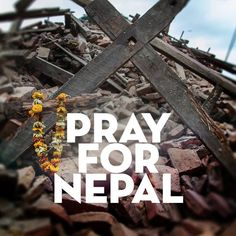 Pray for Nepal. News from our friends in Nepal on link.
