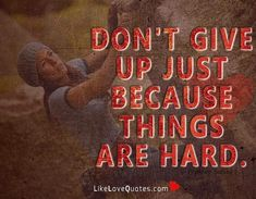 57 Dont Give Up Quotes About Life And Inspirational Sayings 48