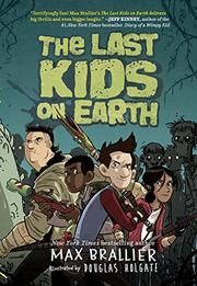 Starred review! THE LAST KIDS ON EARTH by Max Brallier
