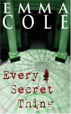 Emma Cole, Every Secret Thing. Good thriller- an intertwining contemporary and historical mystery.