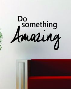 Do Something Amazing Quote Decal Sticker Wall Vinyl Art Decor Home Inspirational Beautiful - white