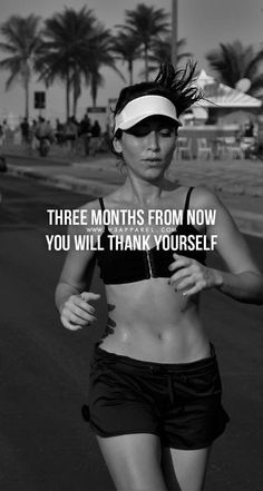 Three months form now you will think yourself