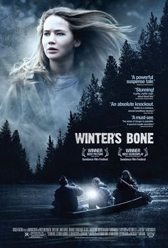 Winter's Bone - An outstanding movie starring Jennifer Lawrence.