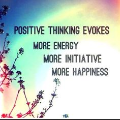 Positive thinking evokes more energy. #Happiness