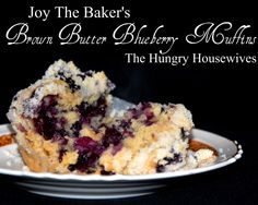 The Hungry Housewives Blog: Sundays With Joy~ Recipe Review: Brown Butter Blueberry Muffins. Who knew almost burning butter could be so easy?