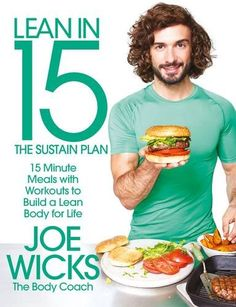 Joe Wicks Lean in 15 The Sustain Plan is the third book from 'The Body Coach.' It contains 100 recipes for 15 minute meals & 4 workout plans. Joe Wicks Lean In 15, Joe Wicks The Body Coach, 15 Minute Meals, Thing 1, Lean Body, Nutribullet, Nutritious Meals, Food Preparation, Have Time