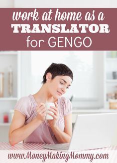 If you're looking for work at home translation jobs, then you should check out Gengo. Read this full review at MoneyMakingMommy.com for more details.