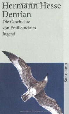 Demian: Die Geschichte von Emil Sinclairs Jugend von Hermann Hesse