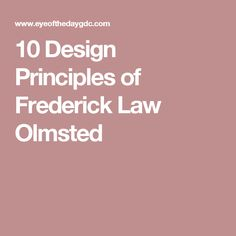 10 Design Principles of Frederick Law Olmsted