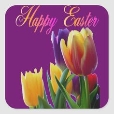 Shop Happy Easter Tulips Square Sticker created by zarenmusic. Happy Easter Greetings, Easter Greeting Cards, Pineapple Flowers, Resurrection Day, Easter Quotes, Easter Flowers, Easter 2020, Gift Wrapping Supplies, Easter Party