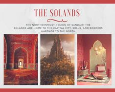 The Solands is the norther region of Sandair with vast plains, rocky mountains, and the capital city. It also borders with Hartnor to the north.