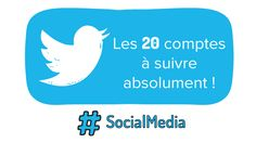 Les 20 comptes Twitter à suivre absolument pour votre veille social media