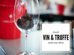 Les accords vin et truffes à l'atelier afterwork Inter-Rhône | Marion's Blog