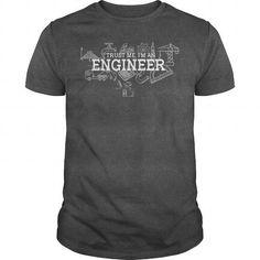 Cool Trust me Im an Engineer T shirts #tee #tshirt #named tshirt #hobbie tshirts # Engineering
