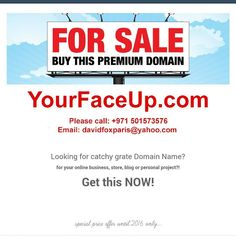 YourFaceUp.com  Domain name for sale  Call 971 501573576 Email davidfoxparis@yahoo.com  Catchy and unique name for your  online business store blog or personal project.  GET IT NOWWWW!! #domain #domainname #sale #forsale #face #up