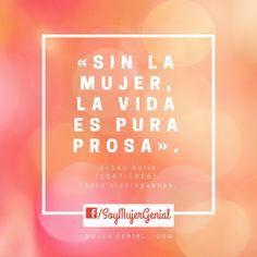 """""""Sin la mujer, la vida es pura prosa"""" -Rubén Dario Keep Calm, Life, Women, Relax, Stay Calm"""