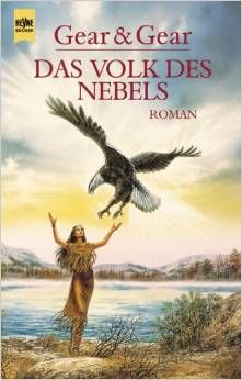 Das Volk des Nebels (People of the Mist) by W. Michael Gear and Kathleen ONeal Gear ISBN-10: 3453177525 ISBN-13: 978-3453177529