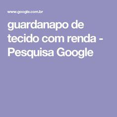 guardanapo de tecido com renda - Pesquisa Google