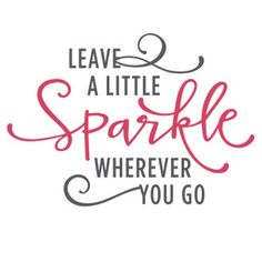 Silhouette Design Store - View Design #119585: leave a little sparkle phrase