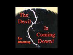 The Devil Is Coming Down - Rev. Lee Stoneking