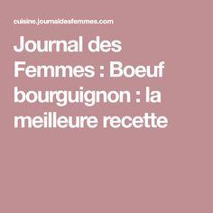 Journal des Femmes : Boeuf bourguignon : la meilleure recette Eating Plans, Food And Drink, Journal, Desserts, Mini, Table, Meat, Beef Bourguignon, Extra Large Wine Glass