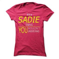 SADIE, Its SADIE Thing, you wouldnt thing - #oversized tee #sweater dress outfit. MORE INFO => https://www.sunfrog.com/Names/SADIE-Its-SADIE-Thing-you-wouldnt-thing-Ladies.html?68278