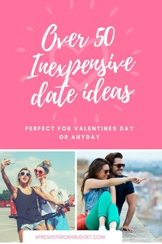 50+ Inexpensive date ideas, Valentine's Day