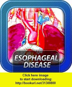 Esophageal Diseases, iphone, ipad, ipod touch, itouch, itunes, appstore, torrent, downloads, rapidshare, megaupload, fileserve