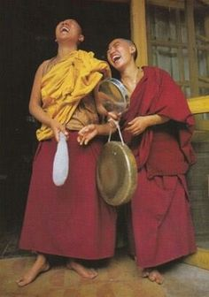 Tibetan Monks ~ laughter is; the best medicine, helpful for digestion, free to give and costs nothing.