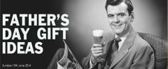 Gifts for Fathers Day Sunday 15th June 2014