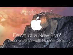Apple 2014: Dawn of a New Era? A Conversation With Analyst Horace Dediu