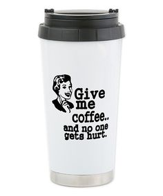 This 'Give Me Coffee' Travel Mug by CafePress is perfect! Coffee Travel, Travel Mugs, Things To Buy, Good Things, I Love Coffee, Kitchen Essentials, Inspirational Thoughts, Types Of Food, Cool Gifts