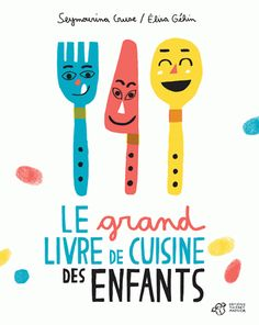 Le grand livre de cuisine des enfants : Les Sandales d'Empédocle librairie jeunesse