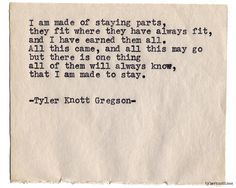 I am made to stay. Typewriter Series #965,byTyler Knott Gregson.