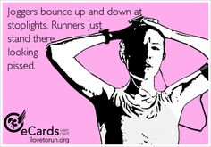 Joggers bounce up and down at stoplights. Runners just stand there looking piss. - Joggers bounce up and down at stoplights. Runners just stand there looking pissed. Running Humor, Running Quotes, Running Motivation, Running Workouts, Funny Running Memes, Health Motivation, Funny Memes, Cross Country Quotes, Cross Country Running