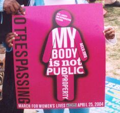 My Body is NOT Public Property - March For Women's Lives