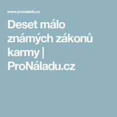 Deset málo známých zákonů karmy   ProNáladu.cz
