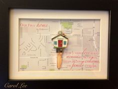 """My First Home Key Frame"" made for my sister and brother-in-law as a gift. Includes a map of their home and a quote. The key was copied at Home Depot. You can use a regular key, but I chose to use a cute key that had a house on the key itself."