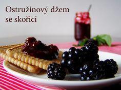 TynaTyna: Ostružinový džem se skořicí Home Canning, Blackberry, Cinnamon, Homemade, Fruit, Breakfast, Recipes, Food, Syrup