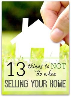 Here is a fantastic list of the 13 things to NOT do when you are selling your home Get your potential buyers interested by not leaving things to chance Home staging tips. Sell Your House Fast, Selling Your House, Selling House Tips Cleaning, Moving Day, Moving House, Moving Tips, Real Estate Tips, Selling Real Estate, Do It Yourself Design
