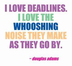 I love deadlines... #quotes #authors #writers