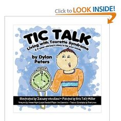 Tic Talk: Living with Tourette Syndrome: A 9-Year-Old Boy's Story in His Own Words