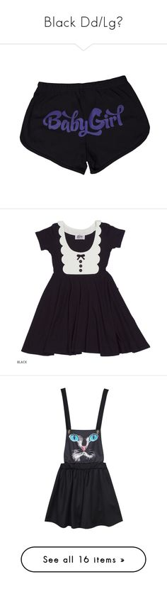 """""""Black Dd/Lg🖤"""" by babygirl-princess930 ❤ liked on Polyvore featuring shorts, dresses, mini dress, jumpsuits, bottoms, skirts, jump suit, goth tops, collar top and pastel tops"""