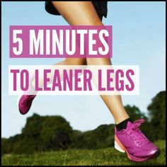 "A close-up of the fit legs of a woman running in pink tennis shoes. The words ""5 Minutes To Leaner Legs"" are on top of her legs."